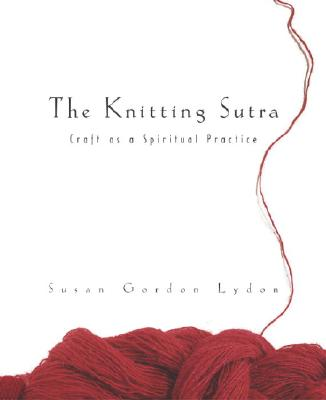 Image for The Knitting Sutra: Craft as a Spiritual Practice