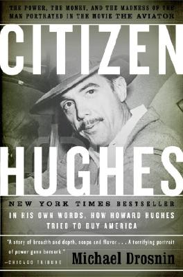 Image for Citizen Hughes : The Power, the Money and the Madness