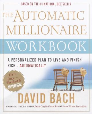 Image for The Automatic Millionaire Workbook: A Personalized Plan to Live and Finish Rich. . . Automatically