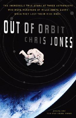 OUT OF ORBIT : THE INCREDIBLE TRUE STORY, CHRIS JONES