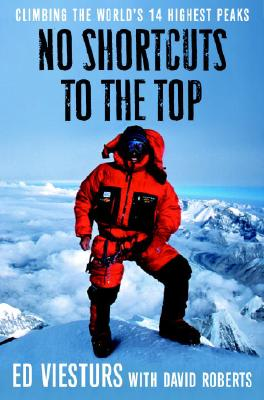 Image for No Shortcuts to the Top: Climbing the World's 14 Highest Peaks