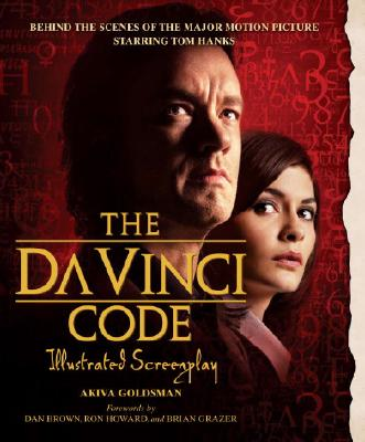 Image for The Da Vinci Code Illustrated Screenplay: Behind the Scenes of the Major Motion Picture