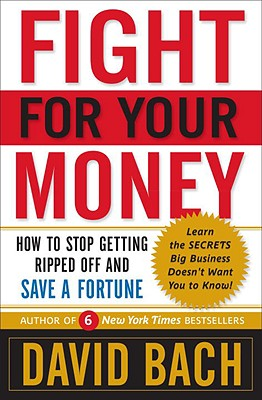 Image for Fight For Your Money: How to Stop Getting Ripped Off and Save a Fortune