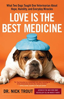 Love is the Best Medicine, Dr Nick Trout