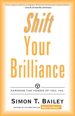 Image for Shift Your Brilliance: Harness The Power Of You, INC.