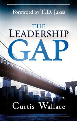 Image for The Leadership Gap: How to Build, Motivate and Organize a Great Ministry Team