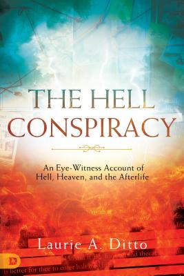 Image for The Hell Conspiracy: An Eye-witness Account of Hell, Heaven, and the Afterlife