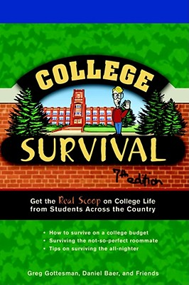 Image for College Survival: Get the Real Scoop on College Life from Students Across the Country