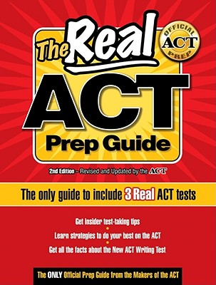 Image for The Real ACT Prep Guide: The Only Guide to Include 3Real ACT Tests
