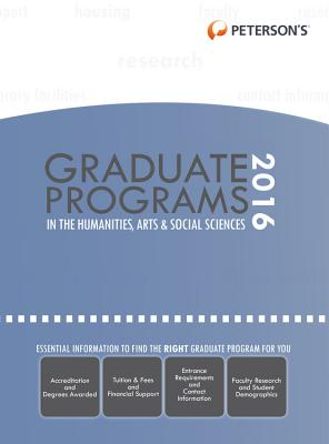 Image for Graduate Programs in the Humanities, Arts & Social Sciences 2016 (Peterson's Graduate Programs in the Humanities, Arts & Social Sciences)