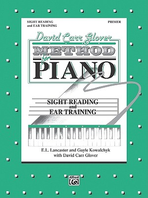 David Carr Glover Method for Piano Sight Reading and Ear Training: Primer, Kowalchyk, Gayle; Lancaster, E. L.; Glover, David Carr