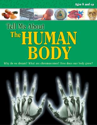 Image for Tell Me About the Human Body