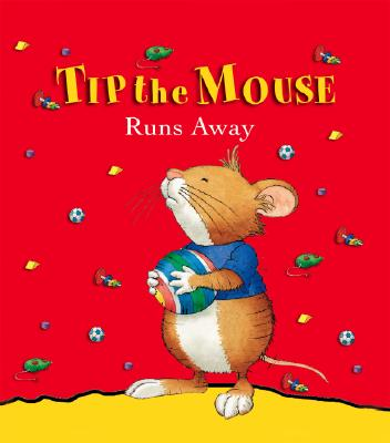 Image for Tip the Mouse Runs Away