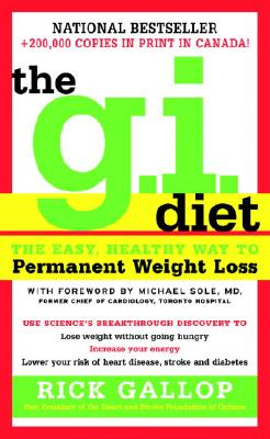The G.I. Diet: The Easy, Healthy Way to Permanent Weight Loss, Gallop, Rick
