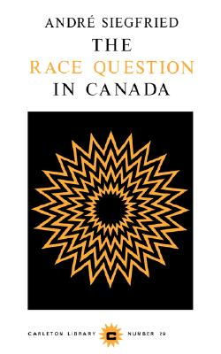 Image for The Race Question In Canada (Volume 29) (Carleton Library Series)