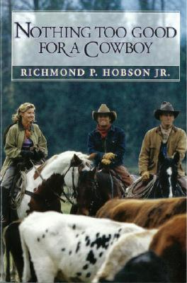 Nothing Too Good for a Cowboy, HOBSON Jr., Richmond P.