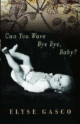 Image for Can You Wave Bye Bye, Baby?