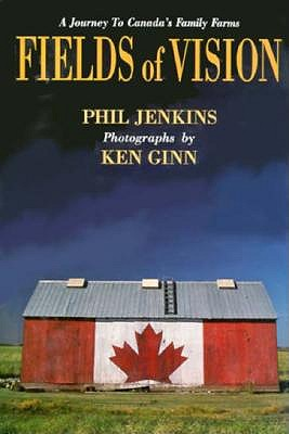Image for Fields of Vision: A Journey to Canada's Family Farms