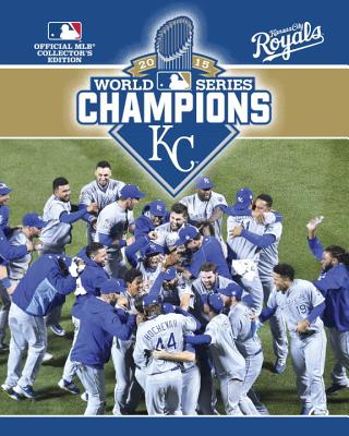 2015 World Series Champions: Kansas City Royals, Major League Baseball