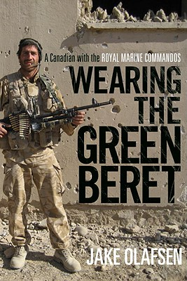 Image for Wearing the Green Beret: A Canadian with the Royal Marine Commandos