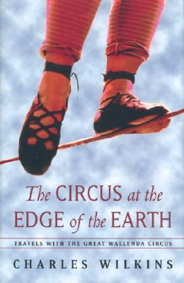 Image for The Circus at the Edge of the Earth