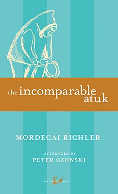 The Incomparable Atuk (New Canadian Library), Richler, Mordecai