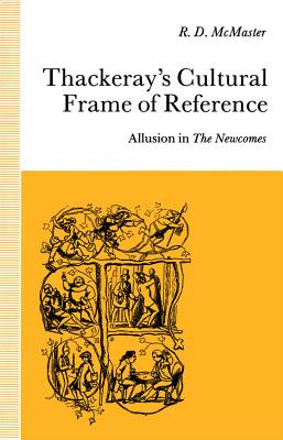 Image for Thackeray's Cultural Frame of Reference: Allusion in The Newcomes