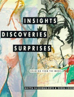 Insights, Discoveries, Surprises: Drawing from the Model, Caiserman-Roth, Ghitta; Cohen, Rhoda