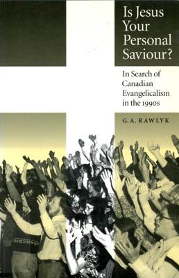 Image for Is Jesus Your Personal Saviour?: In Search of Canadian Evangelicalism in the 1990s