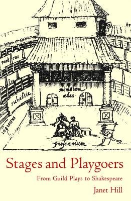 Image for Stages and Playgoers: From Guild Plays to Shakespeare