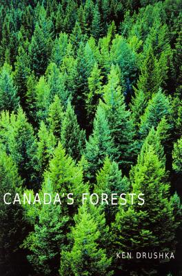 Canada's Forests: A History, Drushka, Ken