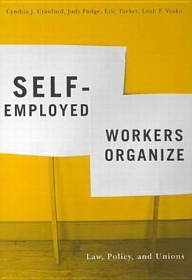 Image for Self-Employed Workers Organize: Law, Policy, and Unions