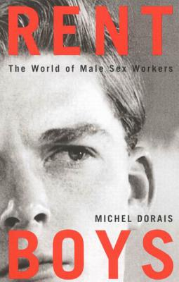 Image for Rent Boys: The World Of Male Sex Workers [Hardcover] [May 30, 2005] Dorais, M...