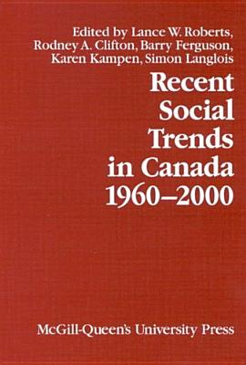 Image for Recent Social Trends in Canada, 1960-2000 (Volume 12) (Comparative Charting of Social Change)