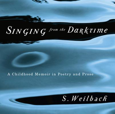 Image for Singing from the Darktime: A Childhood Memoir in Poetry and Prose
