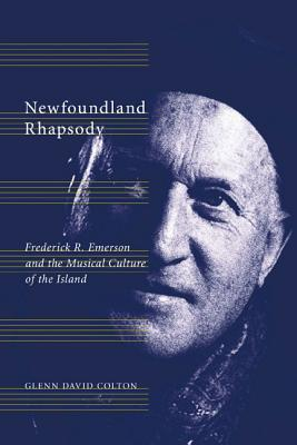Image for Newfoundland Rhapsody: Frederick R. Emerson and the Musical Culture of the Island