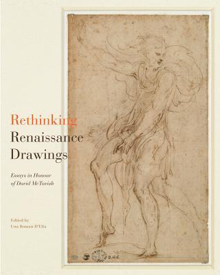 Image for Rethinking Renaissance Drawings: Essays in Honour of David McTavish