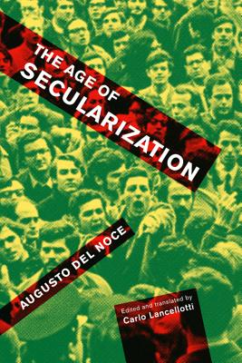 The Age of Secularization, Augusto Del Noce