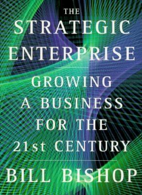 Image for The Strategic Enterprise- Growing A Buisness For The 21st Century