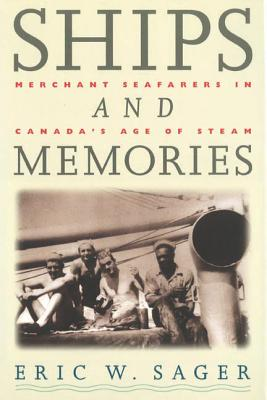 Image for Ships and Memories: Merchant Seafarers in Canada's Age of Steam