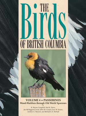 Image for The Birds of British Columbia: Volume Four - Passerines, wood-Warblers Through Old World Sparrows