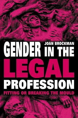 Image for Gender in the Legal Profession: Fitting of Breaking the Mould