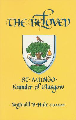 Image for The Beloved: St. Mungo, Founder of Glasgow