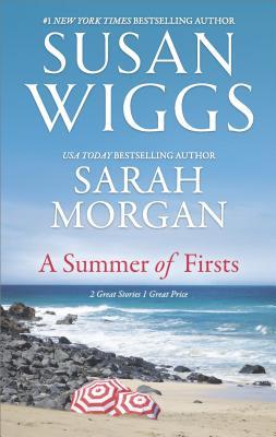 A Summer of Firsts, Susan Wiggs, Sarah Morgan