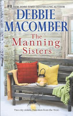 The Manning Sisters: The Cowboy's Lady The Sheriff Takes a Wife, Debbie Macomber