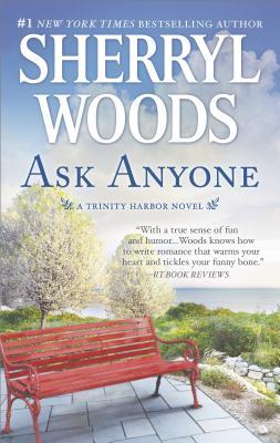 Ask Anyone (A Trinity Harbor Novel), Sherryl Woods