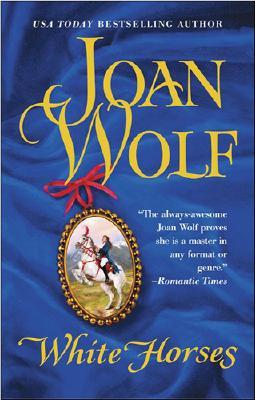 White Horses, JOAN WOLF