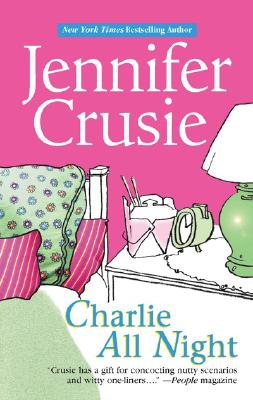 Charlie All Night (Mira), JENNIFER CRUSIE