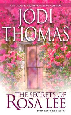 The Secrets Of Rosa Lee, JODI THOMAS