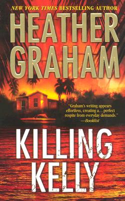 Killing Kelly (MIRA S.), HEATHER GRAHAM
